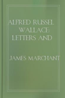 Alfred Russel Wallace: Letters and Reminiscences, Vol. 1 by Alfred Russel Wallace, Sir Marchant James