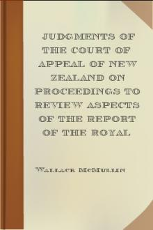 Judgments of the Court of Appeal of New Zealand on Proceedings to Review Aspects of the Report of the Royal Commission of Inquiry into the Mount Erebus Aircraft Disaster C.A. 95/81 by New Zealand. Court of Appeal