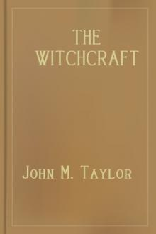 The Witchcraft Delusion in Colonial Connecticut (1647-1697) by John M. Taylor