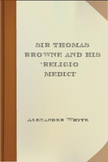 Sir Thomas Browne and his 'Religio Medici'