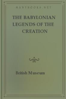 The Babylonian Legends of the Creation by Ernest Alfred Wallis Budge