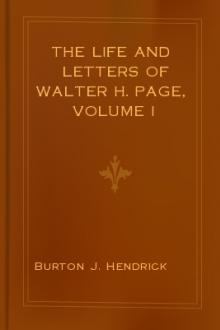 The Life and Letters of Walter H. Page, Volume I by Burton Jesse Hendrick