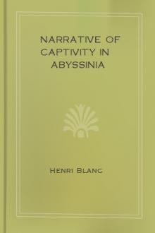 Narrative of Captivity in Abyssinia by Henri Blanc