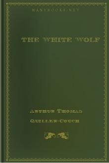 The White Wolf by Arthur Thomas Quiller-Couch