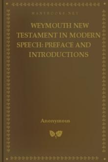 Weymouth New Testament in Modern Speech: Preface and Introductions