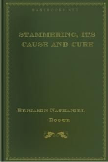 Stammering, Its Cause and Cure by Benjamin Nathaniel Bogue