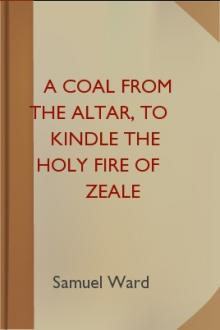 A Coal From The Altar, To Kindle The Holy Fire of Zeale