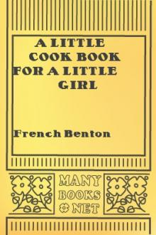 A Little Cook Book for a Little Girl by Caroline French Benton