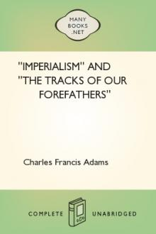 ''Imperialism'' and ''The Tracks of Our Forefathers'' by Charles Francis Adams