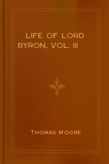Life of Lord Byron, Vol. III by Thomas Moore
