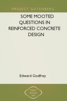 Some Mooted Questions in Reinforced Concrete Design by Edward Godfrey