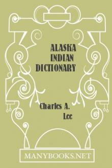 Alaska Indian Dictionary by Charles A. Lee