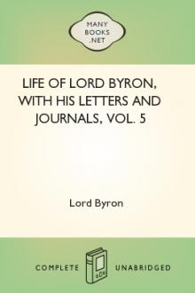 Life of Lord Byron, With His Letters And Journals, Vol. 5