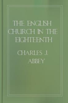 The English Church in the Eighteenth Century by John Henry Overton, Charles J. Abbey