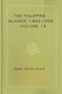 The Philippine Islands, 1493-1898 - Volume 14 by Emma Helen Blair