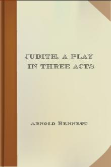 Judith, a play in three acts by Arnold Bennett