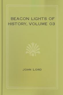 Beacon Lights of History, Volume 03 by John Lord