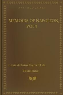Memoirs of Napoleon, vol 9 by Louis Antoine Fauvelet de Bourrienne