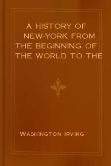 A History of New-York from the Beginning of the World to the End of the Dutch Dynasty, by Dietrich Knickerbocker