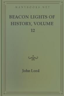 Beacon Lights of History, Volume 12 by John Lord