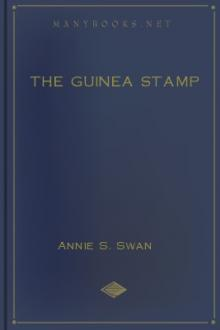 The Guinea Stamp by Annie S. Swan