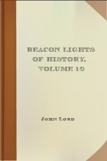 Beacon Lights of History, Volume 10 by John Lord