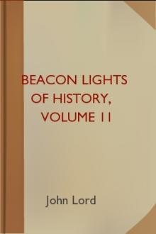 Beacon Lights of History, Volume 11 by John Lord
