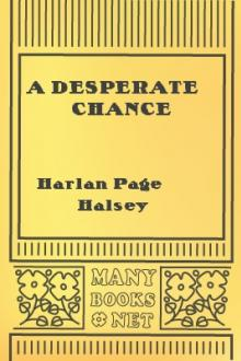 A Desperate Chance by Harlan Page Halsey