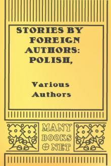 Stories by Foreign Authors: Polish, Greek, Belgian, Hungarian by Various Authors