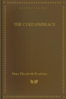 The Cold Embrace by Mary Elizabeth Braddon