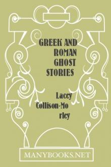Greek and Roman Ghost Stories by Lacy Collison-Morley