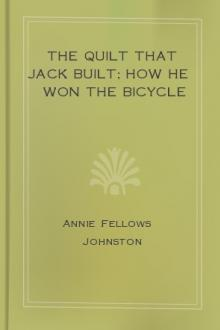 The Quilt that Jack Built; How He Won the Bicycle by Annie Fellows Johnston