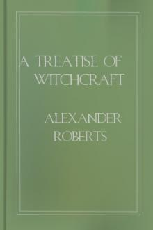 A Treatise of Witchcraft by Alexander Roberts