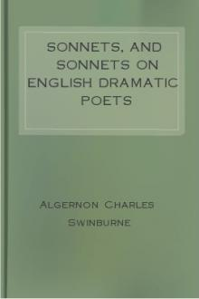 Sonnets, and Sonnets on English Dramatic Poets (1590-1650) by Algernon Charles Swinburne
