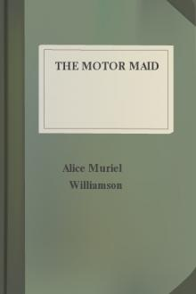 The Motor Maid by Alice Muriel Williamson, Charles Norris Williamson
