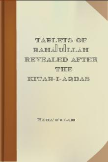 Tablets of Bahá'u'lláh Revealed after the Kitab-i-Aqdas by Baha'u'llah