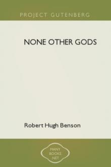 None Other Gods by Robert Hugh Benson