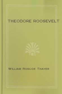 Theodore Roosevelt by William Roscoe Thayer