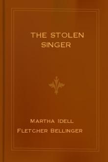 The Stolen Singer by Martha Idell Fletcher Bellinger