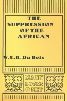The Suppression of the African Slave Trade to the United States of America 1638-1870 by W. E. B. Du Bois