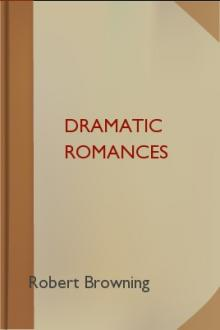 Dramatic Romances by Robert Browning