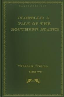 Clotelle: A Tale of the Southern States by William Wells Brown