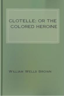 Clotelle; or The Colored Heroine