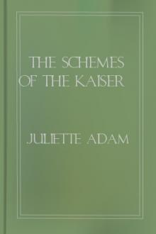 The Schemes of the Kaiser by Juliette Adam