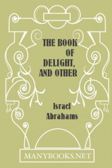 The Book of Delight, and Other Papers by Israel Abrahams