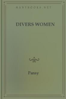 Divers Women by Pansy, Mrs. Livingston C. M.