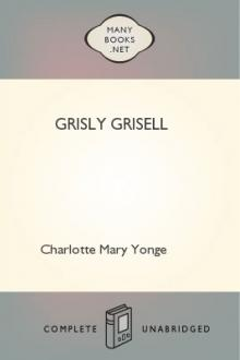 Grisly Grisell by Charlotte Mary Yonge