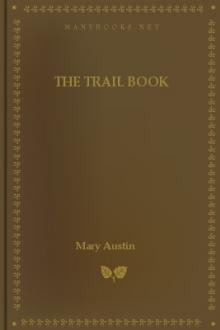 The Trail Book by Mary Hunter Austin