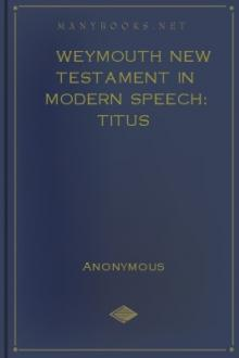 Weymouth New Testament in Modern Speech: Titus by Unknown