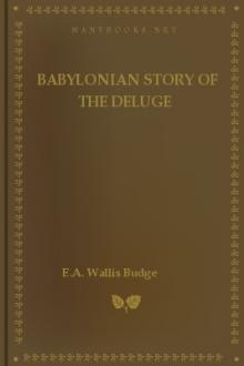 Babylonian Story of the Deluge by E. A. Wallis Budge